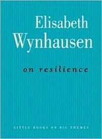 On Resilience - Elisabeth Wynhausen