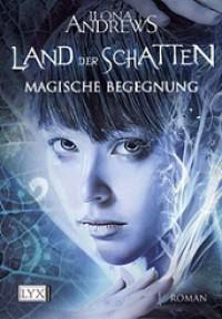 Land der Schatten: Magische Begegnung  - Ilona Andrews