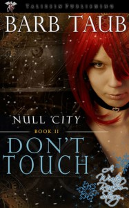 Don't Touch (Null City, #2) - Barb Taub