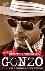 Gonzo: The Life of Hunter S. Thompson - Jann S. Wenner, Corey Seymour
