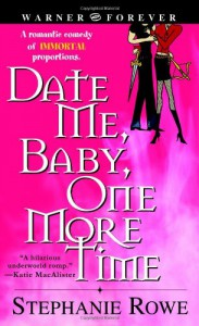 Date Me, Baby, One More Time - Stephanie Rowe