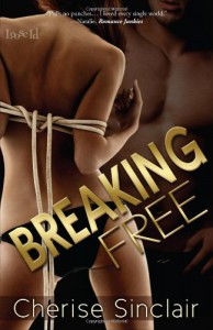 Breaking Free  - Cherise Sinclair