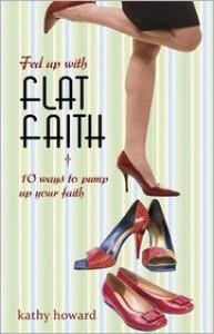 Fed Up with Flat Faith: 10 Ways to Pump Up Your Faith - Kathy Howard
