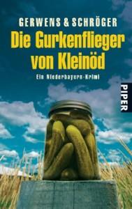 Die Gurkenfliegerein Niederbayern Krimi - Katharina Gerwens, Herbert Schröger
