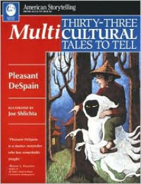 Thirty-Three Multicultural Tales to Tell - Pleasant DeSpain,  Joe Shlichta (Illustrator)