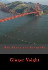 San Francisco Serenade - Ginger Voight