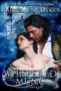 Whispered Music (London Fairy Tales, #2) - Rachel Van Dyken
