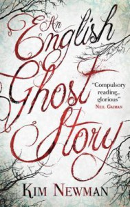 An English Ghost Story - Kim Newman