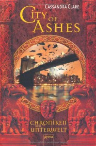 City of Ashes - Chroniken der Unterwelt - Franca Fritz, Heinrich Koop, Cassandra Clare
