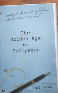 The Holden Age of Hollywood - Phil Brody