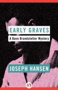 Early Graves (The Dave Brandstetter Mysteries) - Joseph Hansen
