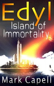 EDYL - Island of Immortality (Edyl #2) - Mark Capell