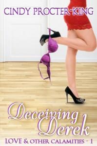 Deceiving Derek (Love & Other Calamities) - Cindy Procter-King