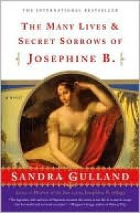 The Many Lives and Secret Sorrows of Josephine B.   - Sandra Gulland