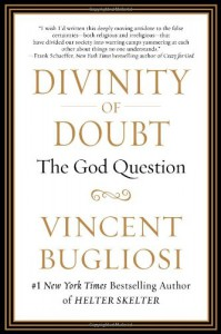 Divinity of Doubt: The God Question - Vincent Bugliosi