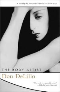 The Body Artist: A Novel - Don DeLillo