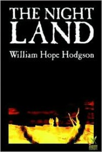 The Night Land - William Hope Hodgson