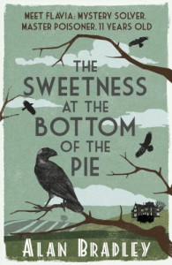 The Sweetness at the Bottom of the Pie: A Flavia de Luce Mystery - Alan Bradley