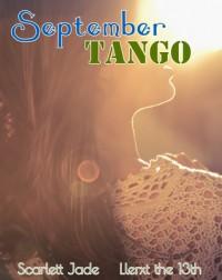 September Tango - Scarlett Jade,  Llerxt the 13th