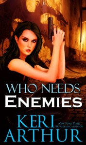 Who Needs Enemies - Keri Arthur