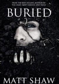 Buried - Matt Shaw