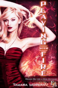 Playing with Fire (Entangled Ever After) - Tamara Morgan