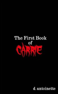 The First Book of Carrie - D. Antoinette