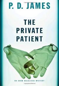 The Private Patient (Adam Dalgliesh, #14) - P.D. James