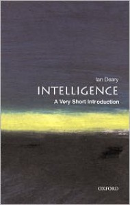Intelligence: A Very Short Introduction - Ian J. Deary