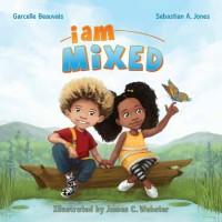 I Am Mixed - Garcelle Beauvais, Sebastian A Jones, James C Webster