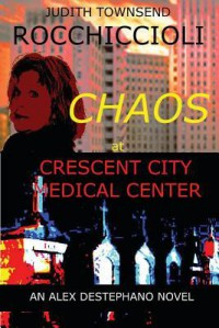 Chaos at Crescent City Medical Center - Judith Townsend  Rocchiccioli