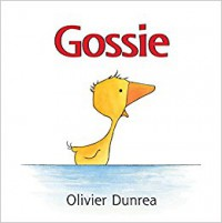 Gossie: A Gosling on the Go! (Gossie & Friends) - Olivier Dunrea