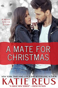 A Mate for Christmas (Moon Shifter Series Book 7) - Katie Reus
