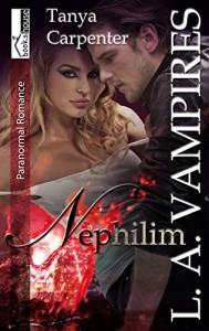 Nephilim - L. A. Vampires 1 - Tanya Carpenter