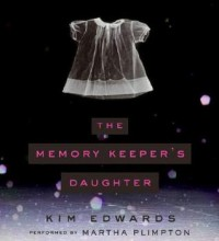 The Memory Keeper's Daughter CD: The Memory Keeper's Daughter CD - Kim Edwards, Martha Plimpton