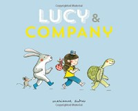Lucy and Company - Marianne Dubuc, Marianne Dubuc