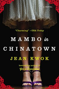 Mambo in Chinatown: A Novel - Jean Kwok