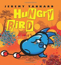 Hungry Bird - Jeremy Tankard