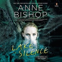 Lake Silence - Anne Bishop, Alexandra Harris