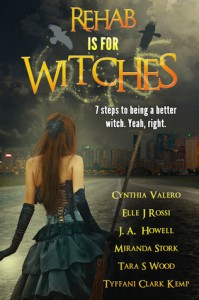 Rehab Is For Witches - Cynthia Valero, Elle J Rossi, J.A. Howell, Miranda Stork, Tara S Wood, Tyffani Clark Kemp