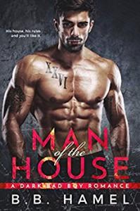 Man of the House: A Dark Bad Boy Romance - B.B. Hamel