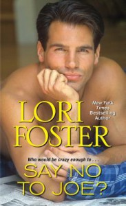 Say No To Joe? - Lori Foster