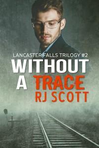 Without a Trace (Lancaster Falls Trilogy #2) - RJ Scott