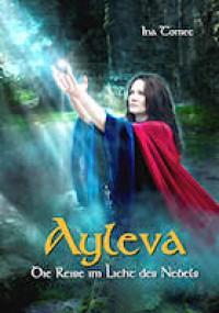 Ayleva: Die Reise im Licht des Nebels - Ina Tomec