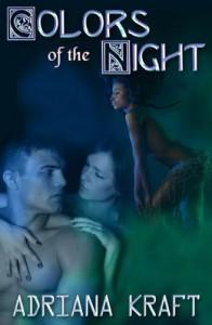 Colors of the Night - Adriana Kraft