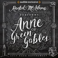 Anne of Green Gables - Audible Studios, Rachel McAdams, Maud Montgomery Lucy Maud Montgomery