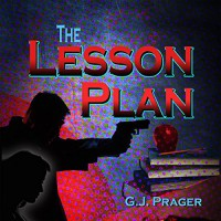 The Lesson Plan - G.J. Prager, G.J. Prager, G.J. Prager