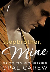 Stepbrother, Mine #1 - Opal Carew