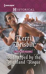 Kidnapped by the Highland Rogue (A Highland Feuding) - Terri Brisbin