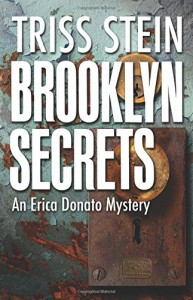 Brooklyn Secrets: An Erica Donato Mystery (Erica Donato Mysteries) - Triss Stein
